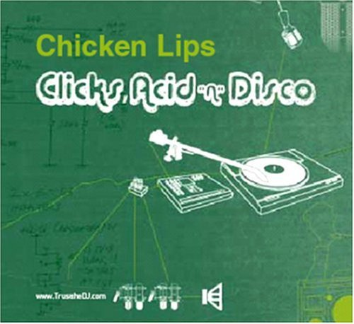 Chicken Lips Clicks Acid & Disco Import Gbr