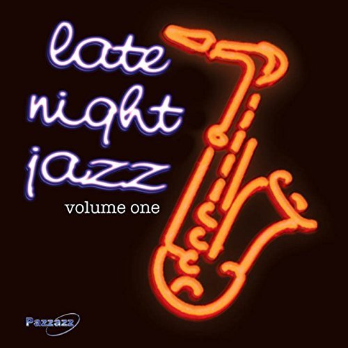 Late Night Jazz Vol. 1 Late Night Jazz