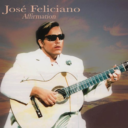 Jose Feliciano Affirmation