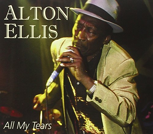Alton Ellis All My Tears