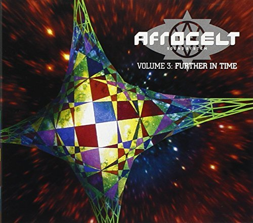 Afro Celt Sound System Vol. 3 Further In Time