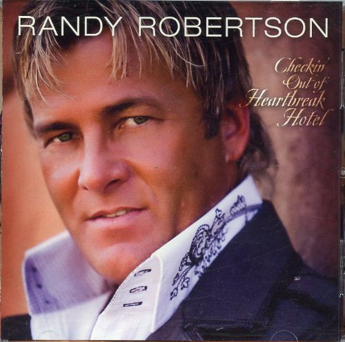 Randy Robertson Checkin' Out Of Heartbreak Hot
