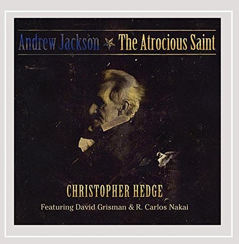 Christopher Hedge Andrew Jackson The Atrocious S Feat. David Grisman & R. Carlo