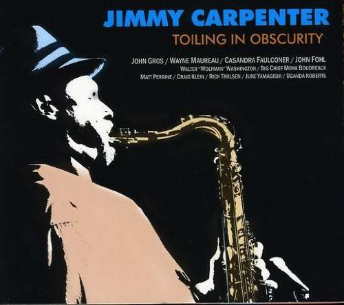 Jimmy Carpenter Toiling In Obscurity