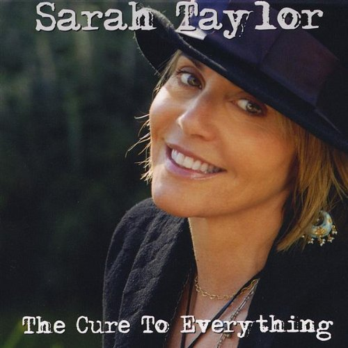 Sarah Taylor Cure To Everything