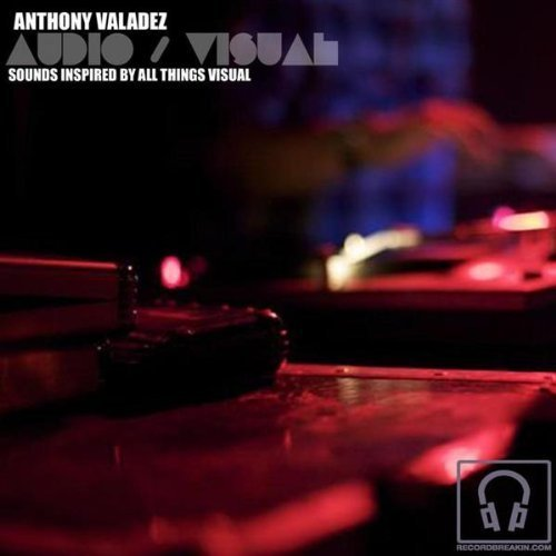 Anthony Valadez Audio Visual Sounds Inspired Import Gbr