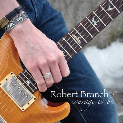 Robert Branch Courage To Be