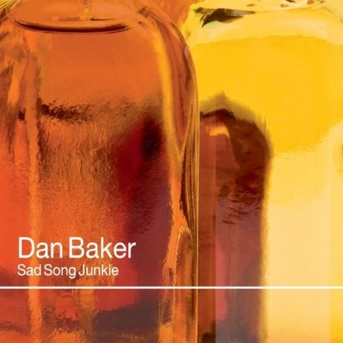 Dan Baker Sad Song Junkie