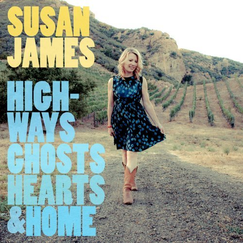 Susan James Highways Ghosts Hearts & Home