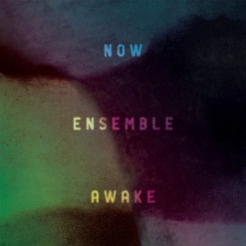 Greenstein Friar Mazzoli Danci Awake Now Ensemble