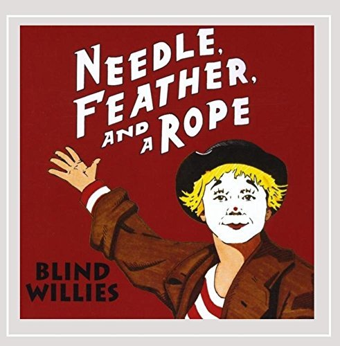 Blind Willies Needle Feather & A Rope