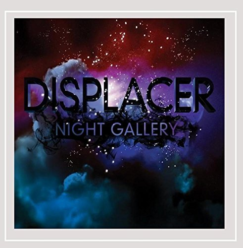 Displacer Night Gallery