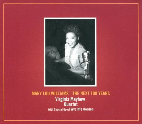 Virginia Mayhew Mary Lou Williams Next 100 Yea