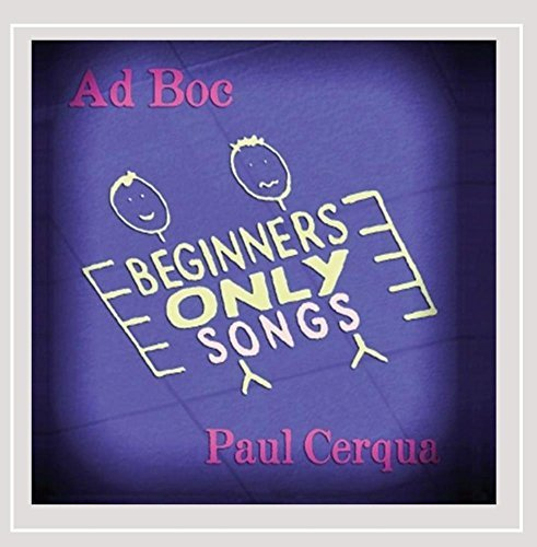 Ad Boc & Paul Cerqua Beginners Only Songs