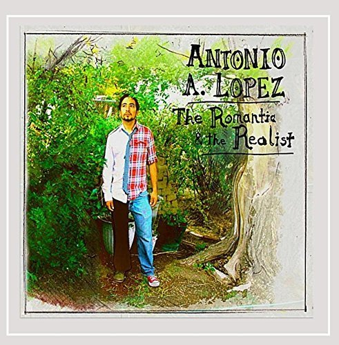 Lopez Antonio A. Romantic & The Realist