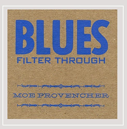 Moe Provencher Blues Filter Through