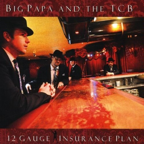 Big Papa & The Tcb 12 Gauge Insurance Plan