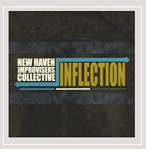 New Haven Improvisers Collecti Inflection