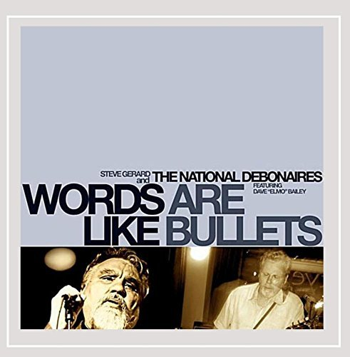National Debonaires Words Are Like Bullets