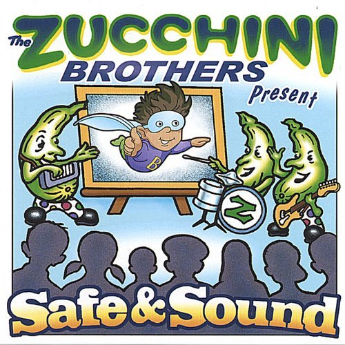 Zucchini Brothers Safe & Sound