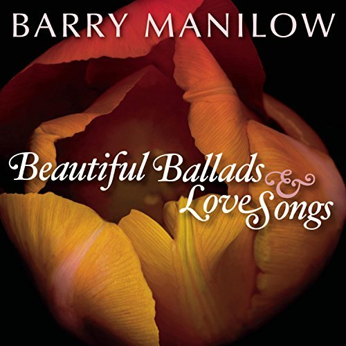 Barry Manilow Beautiful Ballads & Love Songs