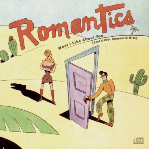 Romantics What I Like About You (& Other Hits) Super Hits