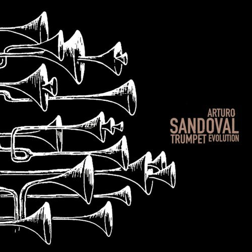 Arturo Sandoval Trumpet Evolution Super Hits