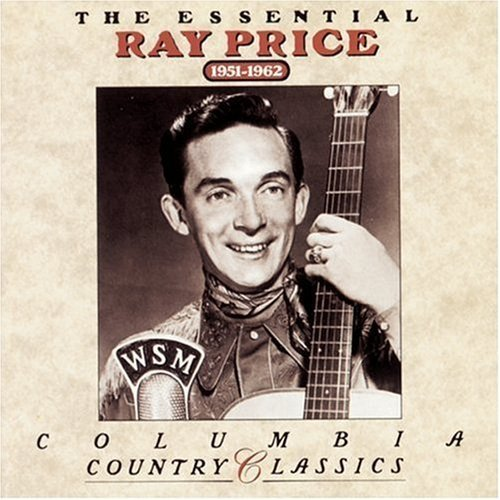 Ray Price The Essential Ray Price 1951 1962