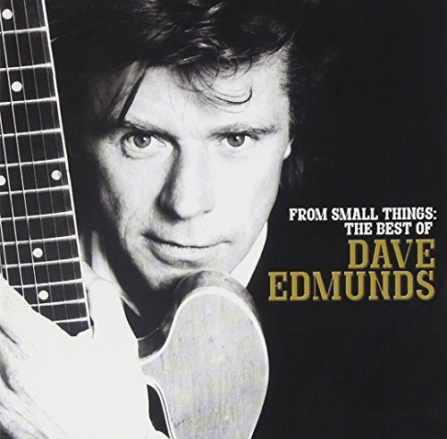 Dave Edmunds From Small Things Best Of Dav