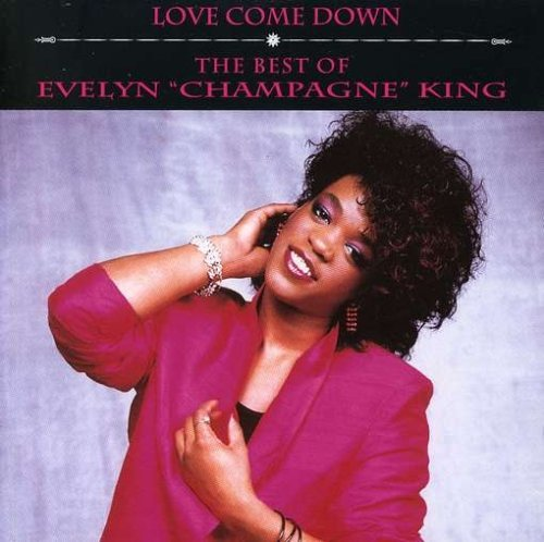 Evelyn Champagne King Love Come Down Best Of