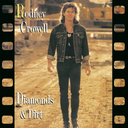 Rodney Crowell Diamonds & Dirt