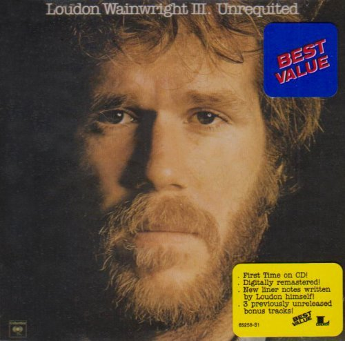Loudon Wainwright Iii Unrequited