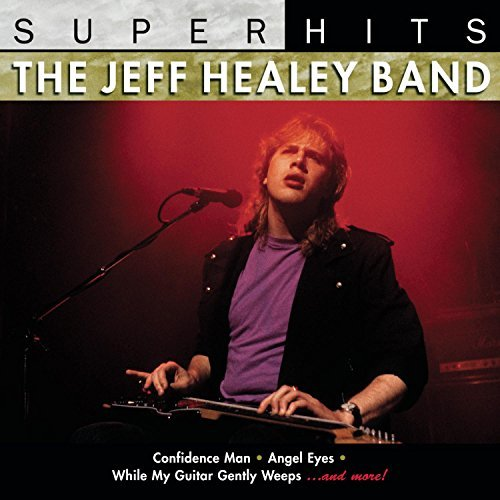 The Jeff Healey Band Super Hits