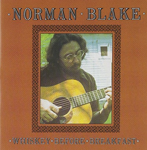 Norman Blake Whiskey Before Breakfast