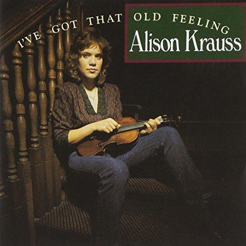 alison-krauss-ive-got-that-old-feeling