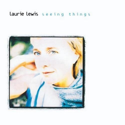 Laurie Lewis Seeing Things