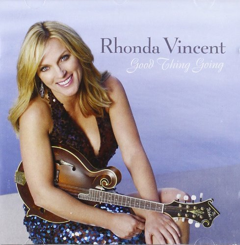 Rhonda Vincent Good Thing Going