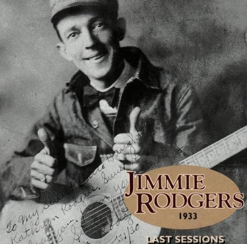 Jimmie Rodgers Last Session 1933