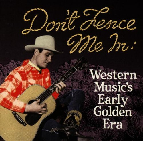 Don't Fence Me In Western M Don't Fence Me In Western Musi Autry Massey Allen Dean Bond Whitley Wakely Rogers Ritter
