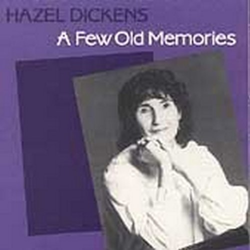 hazel-dickens-few-old-memories