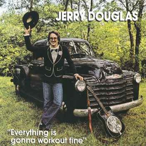 jerry-douglas-everything-is-gonna-work-out