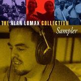 Alan Lomax Collection Alan Lomax Collection Sampler Alan Lomax Collection