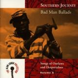Alan Lomax Collection Vol. 5 Bad Man Ballads Souther Alan Lomax Collection