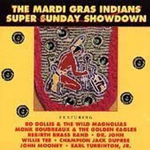 Mardi Gras Indians Super Sunday Showdown Mardi Gr Boudreaux Rebirth Brass Band Dupree Mooney Turbinton Jr.