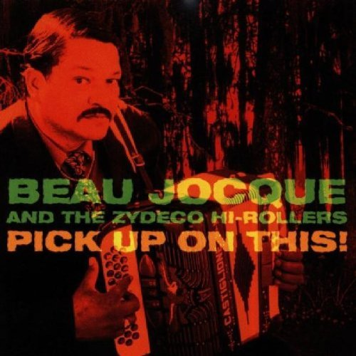 Beau Jocque Pick Up On This CD R