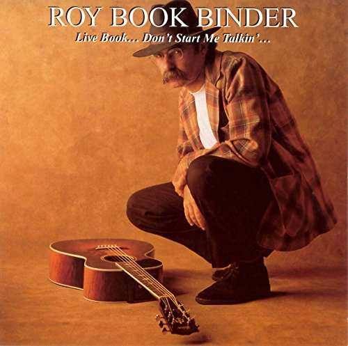 Roy Bookbinder Live Book...Don't Start Me Tal