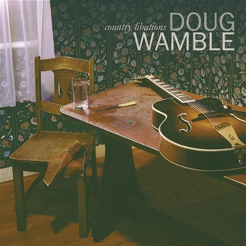 Doug Wamble Country Libations