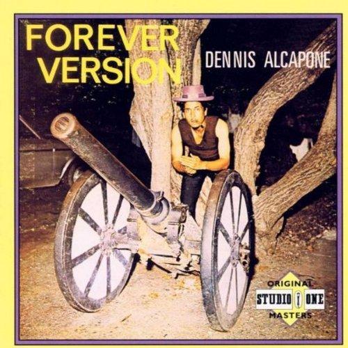 Dennis Alcapone/Forever Version