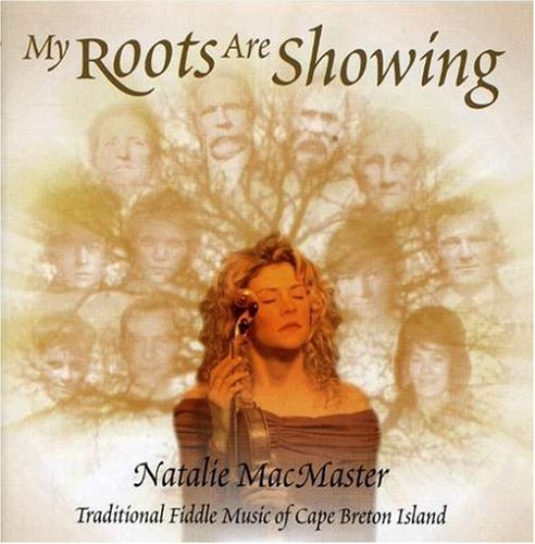 Natalie Macmaster My Roots Are Showing