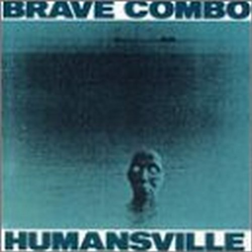 Brave Combo/Humansville